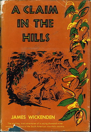 A CLAIM IN THE HILLS. by Wickenden, James.