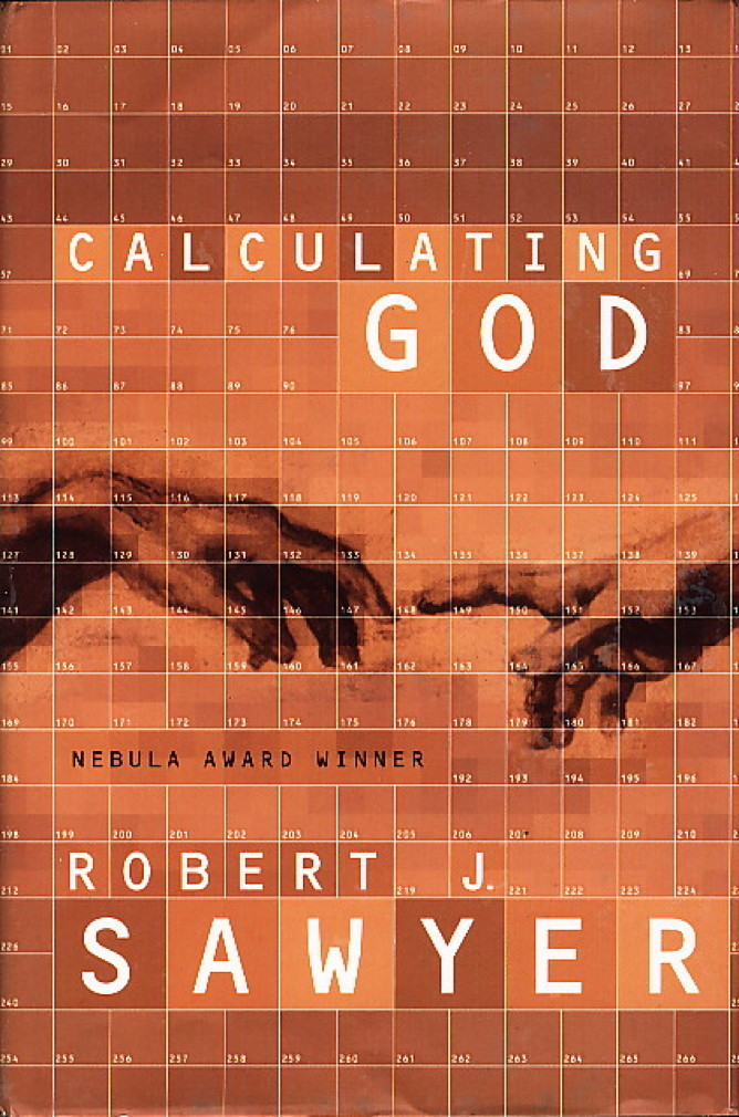 Book cover picture of Sawyer, Robert. CALCULATING GOD. New York: TOR / Tom Doherty Associates, (2000.)