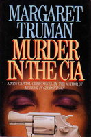 MURDER IN THE CIA. by Truman, Margaret.