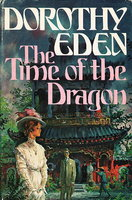 THE TIME OF THE DRAGON. by Eden, Dorothy.