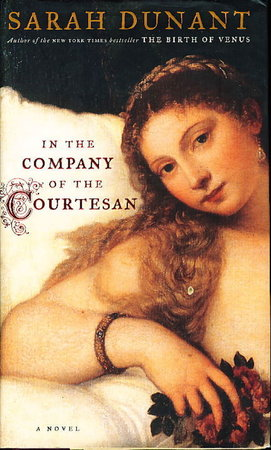IN THE COMPANY OF THE COURTESAN. by Dunant, Sarah.