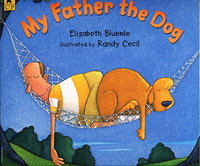 MY FATHER THE DOG. by Bluemle, Elizabeth.