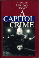 A CAPITOL CRIME. by Meyer, Lawrence.