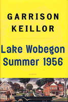 LAKE WOBEGON SUMMER 1956. by Keillor, Garrison.