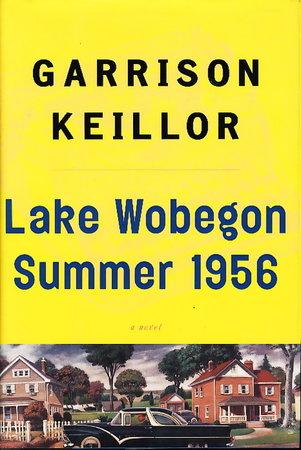 LAKE WOBEGON SUMMER 1956. by Keillor, Garrison.