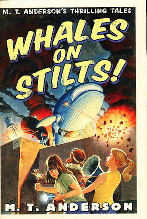 WHALES ON STILTS: M. T. Anderson's Thrilling Tales. by Anderson, M. T. (Kurt Cyrus, illustrator)