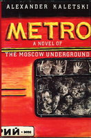 METRO: A Novel of the Moscow Underground. by Kaletski, Alexander.