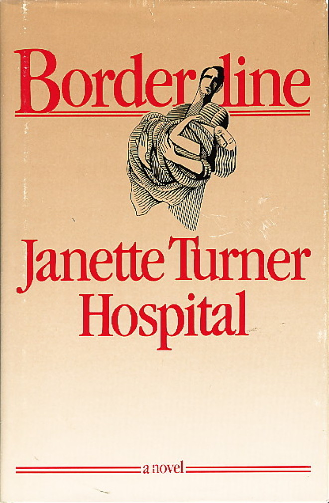 Book cover picture of Hospital, Janet Turner. BORDERLINE. Toronto: McClelland & Stewart, (1985.)