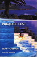 PARADISE LOST: A Novel of Suspense. by Cannon, Taffy.