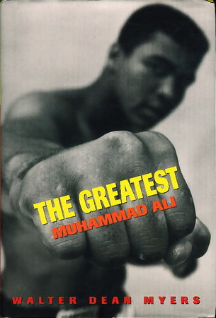 THE GREATEST: MUHAMMAD ALI. by Myers, Walter Dean.