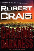 CHASING DARKNESS. by Crais, Robert.