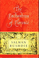 THE ENCHANTRESS OF FLORENCE. by Rushdie, Salman.
