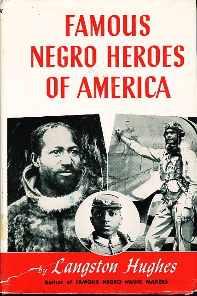 HUGHES, LANGSTON. - FAMOUS NEGRO HEROES OF AMERICA.