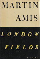 LONDON FIELDS. by Amis, Martin