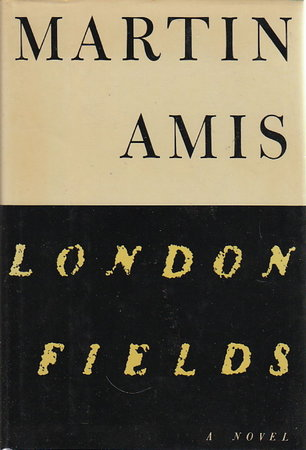 LONDON FIELDS. by Amis, Martin