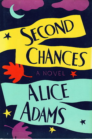 SECOND CHANCES. by Adams, Alice.