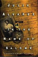 IN THE NAME OF SALOME. by Alvarez, Julia.