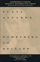 SOMETHING TO DECLARE. by Alvarez, Julia.