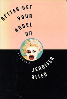 BETTER GET YOUR ANGEL ON by Allen, Jennifer