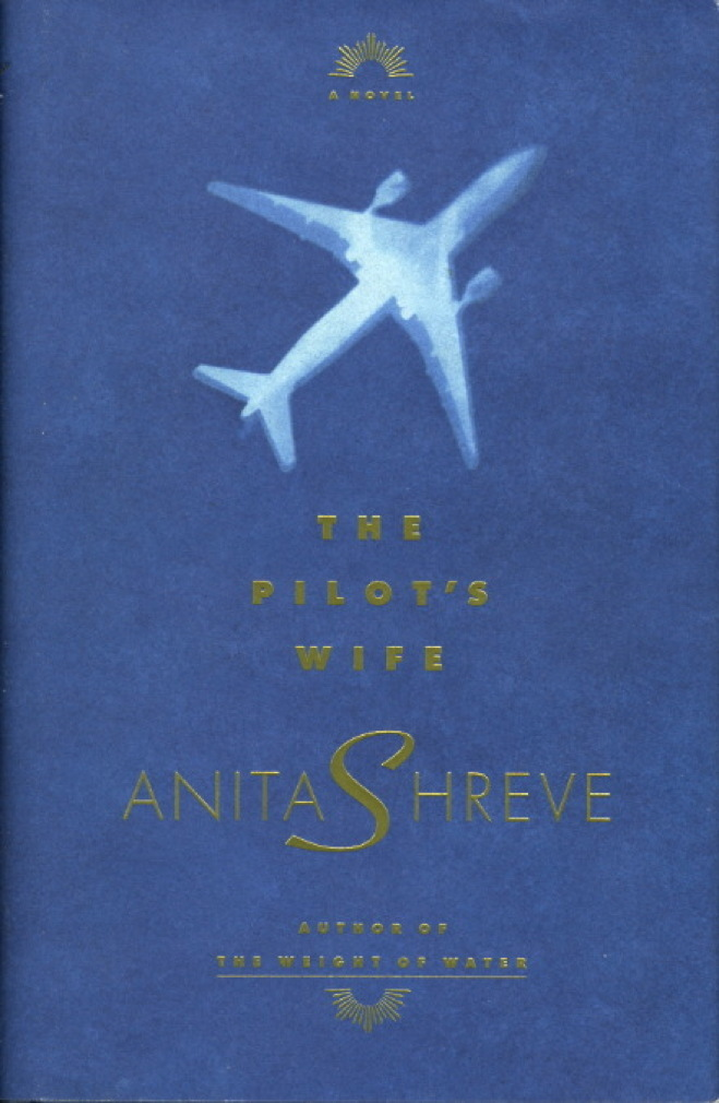 Book cover picture of Shreve, Anita. THE PILOT'S WIFE: A Novel. Boston: Little Brown, (1998.)