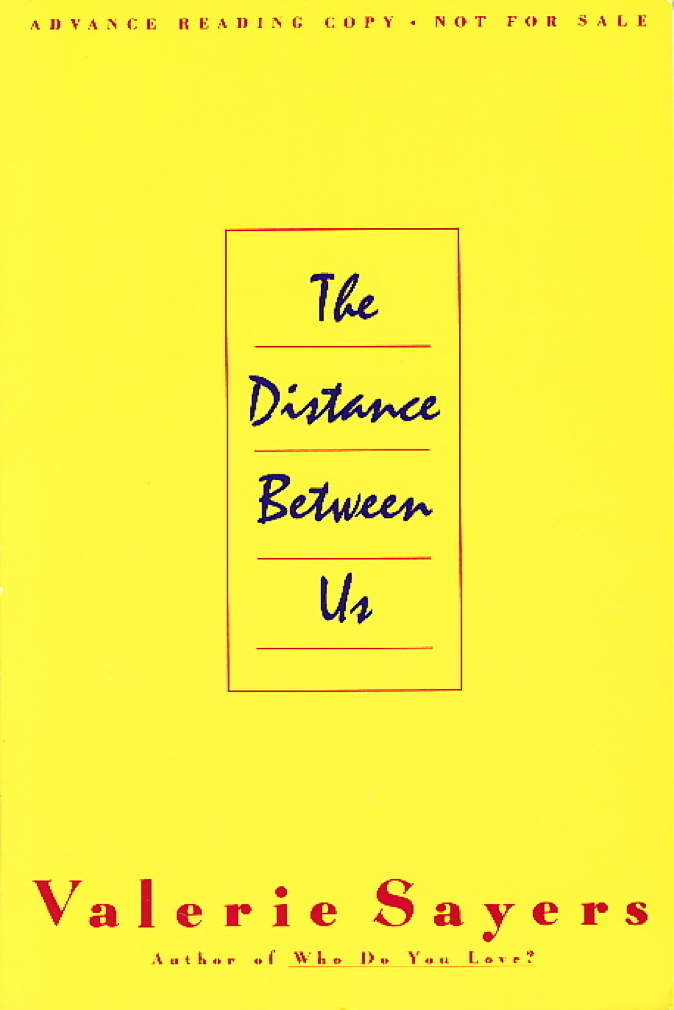 Book cover picture of Sayers, Valerie. THE DISTANCE BETWEEN US. New York: Doubleday,  1994.