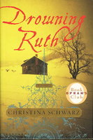 DROWNING RUTH. by Schwarz, Christina.
