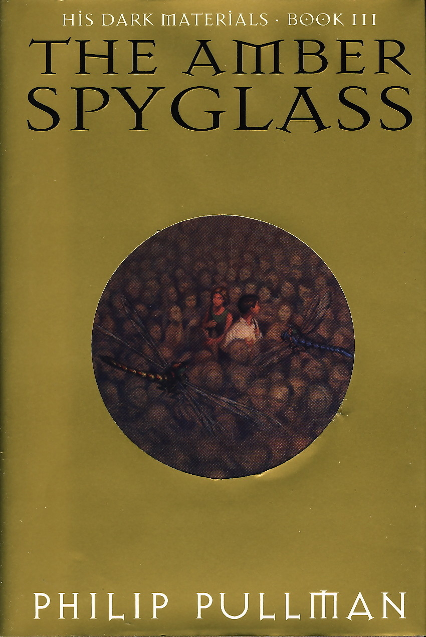 Book cover picture of Pullman, Philip. THE AMBER SPYGLASS: BOOK III New York: Alfred A. Knopf, 2000.
