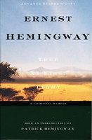TRUE AT FIRST LIGHT: A Fictional Memoir. by Hemingway, Ernest.