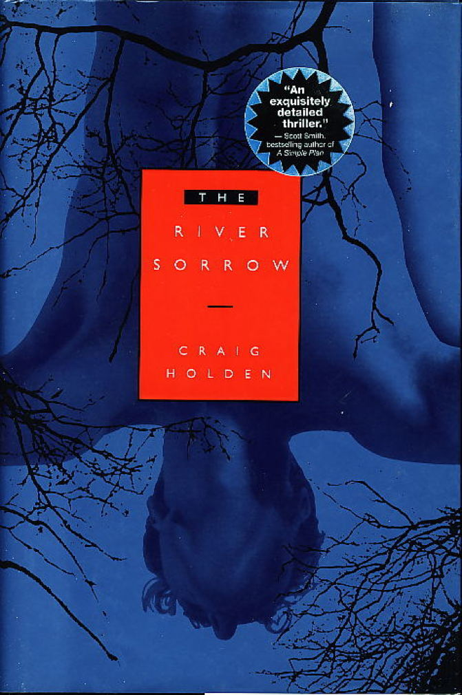Book cover picture of Holden, Craig. THE RIVER SORROW. New York: Delacorte, (1994.)