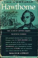 THE PORTABLE HAWTHORNE. by Hawthorne, Nathaniel (Cowley, Malcolm, editor.)