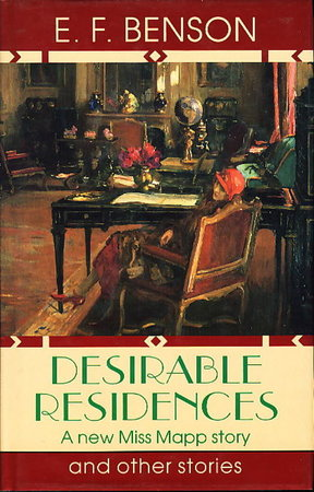 DESIRABLE RESIDENCES AND OTHER STORIES. by Benson, E. F. [Edward Frederic]. Selected by Jack Adrian.