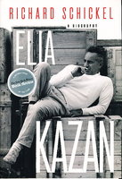 ELIA KAZAN: A Biography. by [Kazan, Elia.] Schickel, Richard.