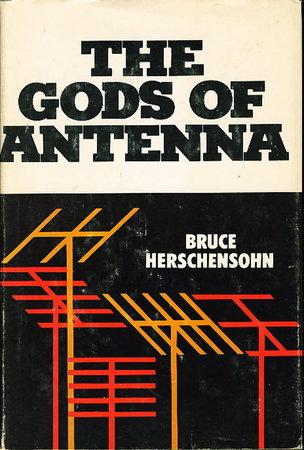 THE GODS OF ANTENNA. by Herschensohn, Bruce.