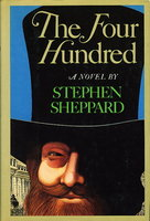 THE FOUR HUNDRED. by Sheppard, Stephen.