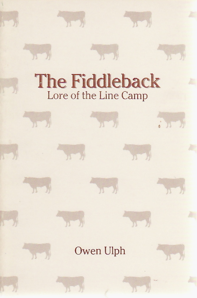 Book cover picture of Ulph, Owen THE FIDDLEBACK: Lore of the Linecamp. Salt Lake City: Dream Garden Press, 1981,