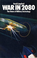 WAR IN 2080:The Future of Military Technology. by Langford, David.