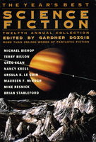 THE YEAR'S BEST SCIENCE FICTION: Twelfth (12th) Annual Collection. by [Anthology, signed] Dozois, Gardner (editor) Nancy Kress, Joe Haldeman, Ursula Le Guin and others, contributors.