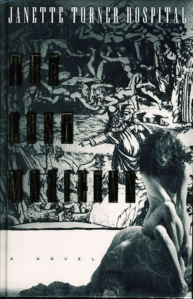 Book cover picture of Hospital, Janette Turner. THE LAST MAGICIAN. New York: Henry Holt, (1992.)