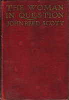 THE WOMAN IN QUESTION. by Scott, John Reed.