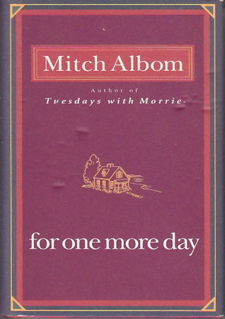 FOR ONE MORE DAY. by Albom, Mitch.