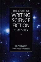 THE CRAFT OF WRITING SCIENCE FICTION THAT SELLS. by Bova, Ben