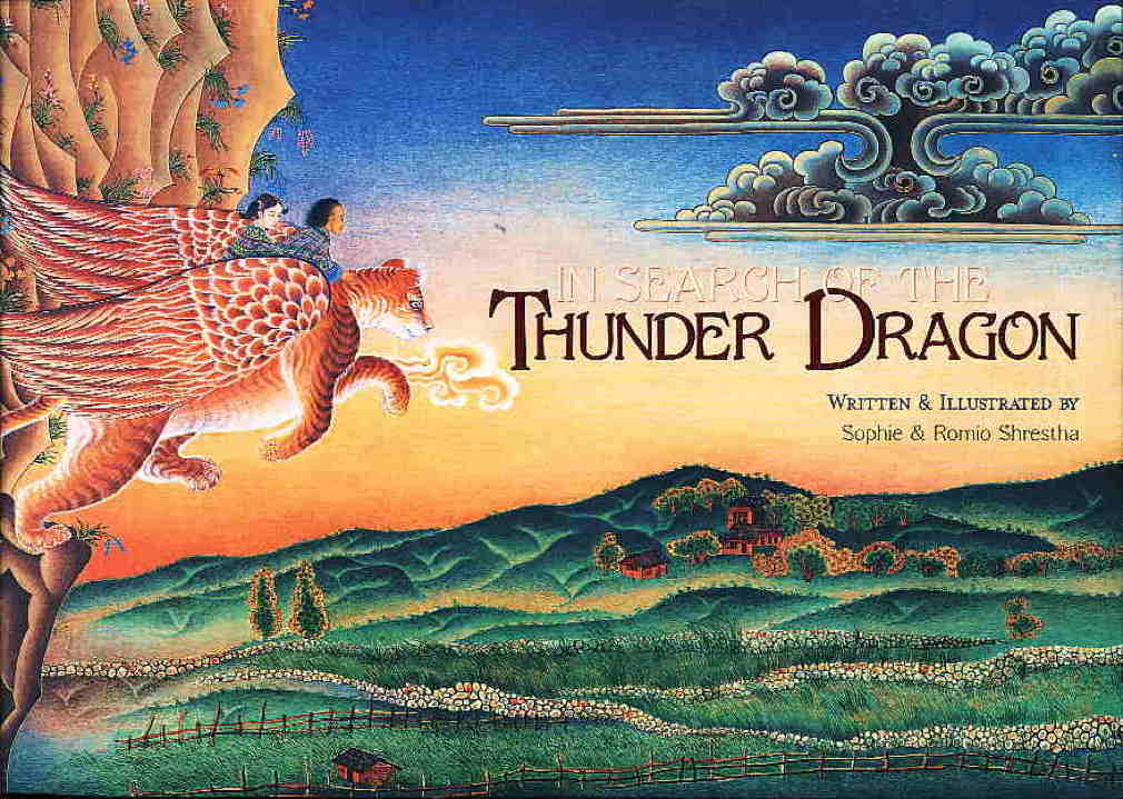 Book cover picture of Shrestha., Romio and Sophie. IN SEARCH OF THE THUNDER DRAGON. San Rafael, CA: Mandala, (2007.)