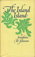THE INLAND ISLAND by Johnson, Josephine W.