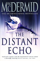 THE DISTANT ECHO. by McDermid, Valerie.