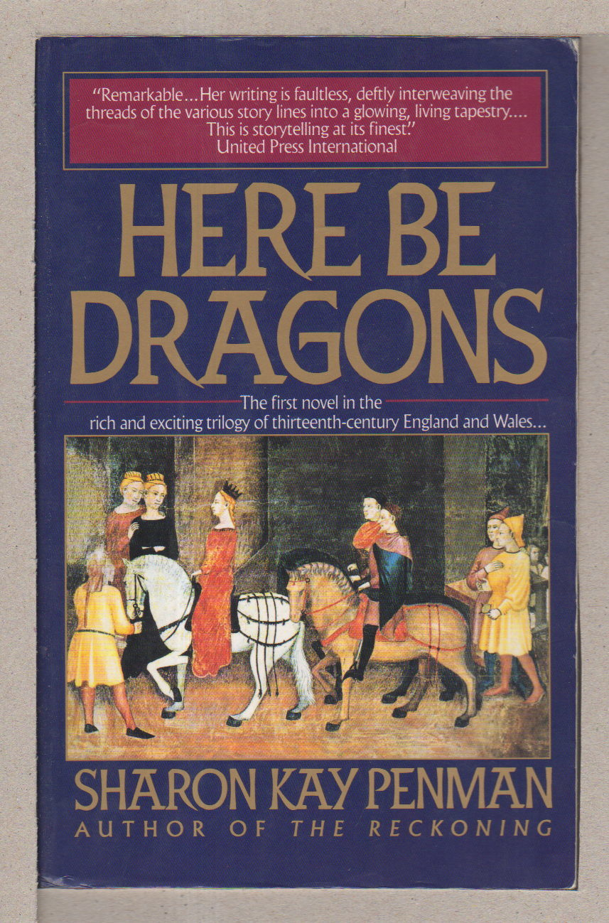 Book cover picture of Penman, Sharon Kay. HERE BE DRAGONS. New York: Ballantine, (1993.)