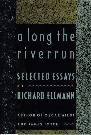 A LONG THE RIVERRUN: Selected Essays by Ellmann, Richard