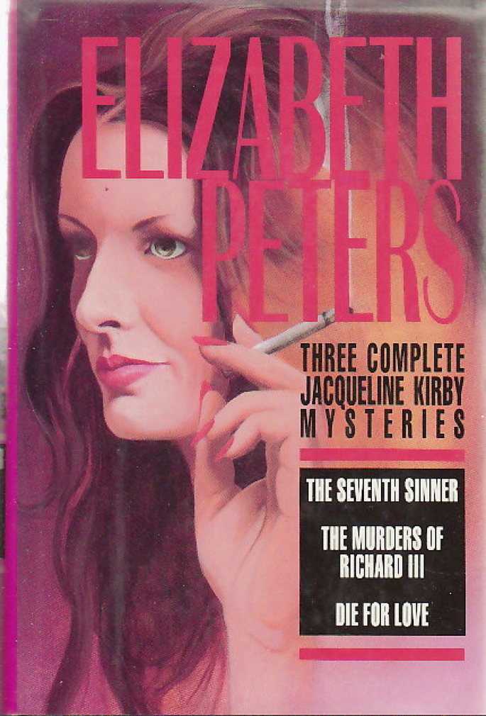 Book cover picture of Peters, Elizabeth. THREE COMPLETE JACQUELINE KIRBY MYSTERIES: The Seventh Sinner, The Murders of Richard III, Die for Love.  New York: Dorset Press, (1992.)