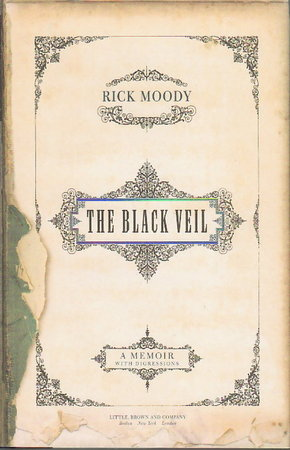 THE BLACK VEIL: A Memoir with Digressions. by Moody, Rick.