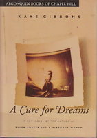 A CURE FOR DREAMS. by Gibbons, Kaye.