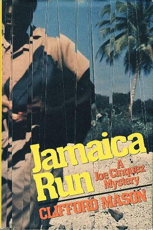 JAMAICA RUN: A Joe Cinquez Mystery. by Mason, Clifford.